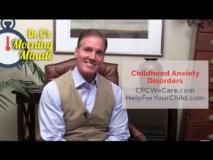 Childhood Anxiety Disorders - Dr.  C's Morning Minute 113