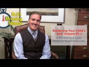 Bolstering Your Child's Self-Esteem Pt . 1 - Dr. Cs Morning Minute 115
