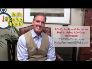 ADHD Facts and Fallacies Part II: Using ADHD as an Excuse - Dr. C's Morning Minute 128