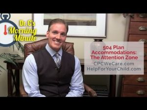 504 Plan Accommodations: The Attention Zone - Dr.  C's Morning Minute 137