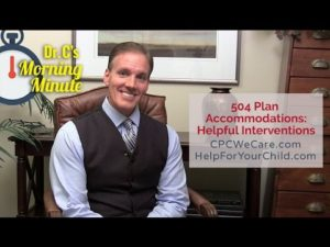 504 Plan Accommodations: Helpful Interventions – Dr. C's Morning Minute 139
