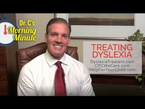 Treating Dyslexia: Dr. C's Morning Minute 152